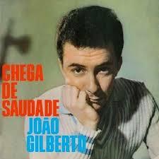 Chega de Saudade - João Gilberto