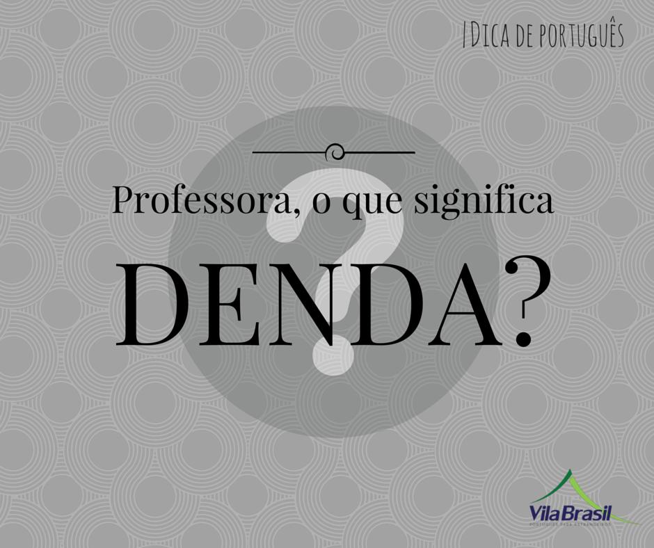 Artesanato De Croche Em Geral ~ Profe, o que significa DENDA?