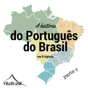 História do Português do Brasil - Português para estrangeiros