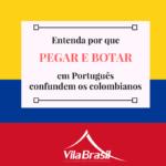 português para hispanohablante | pegar e botar
