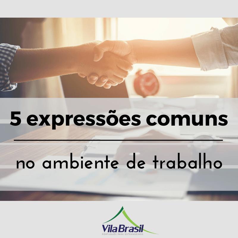 expressões no trabalho | português para estrangeiros