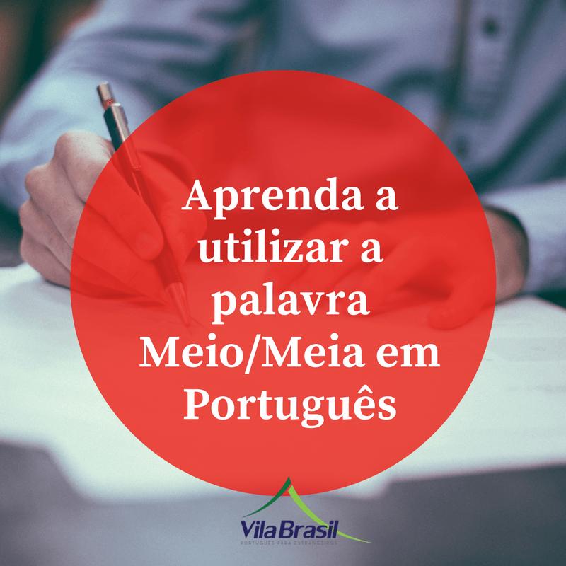 como usar meio ou meia | português para estrangeiros