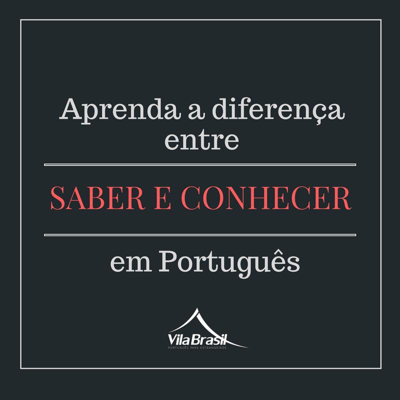 saber e conhecer | Português pra estrangeiros