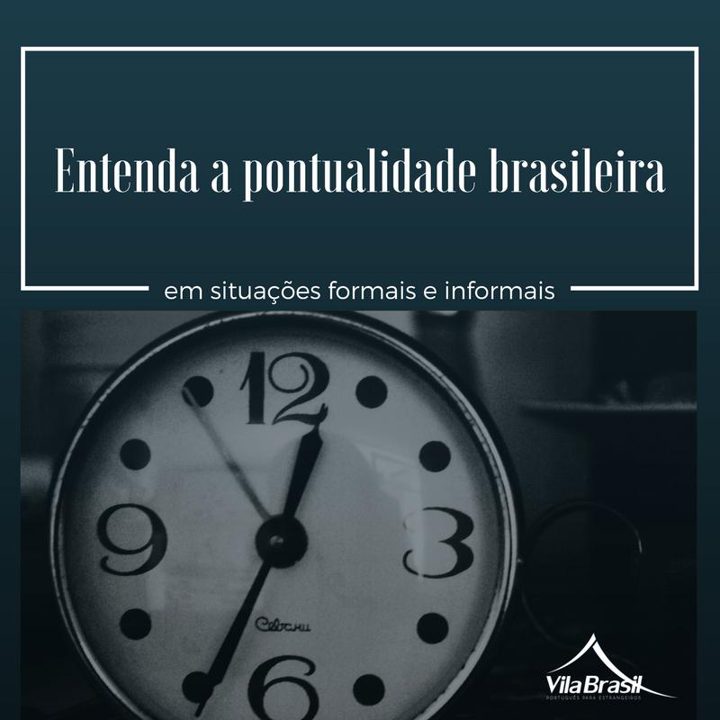 Pontualidade brasileira | português para estrangeiros